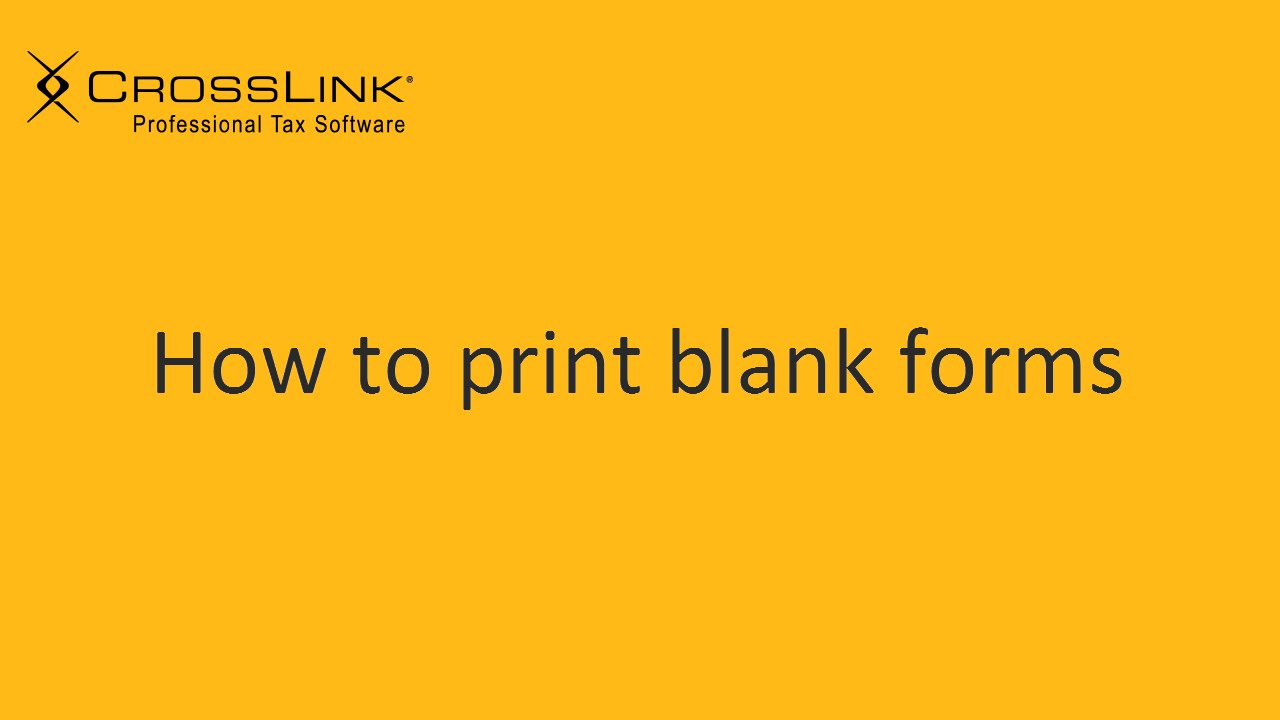 printing blank tax forms crosslink professional tax software youtube