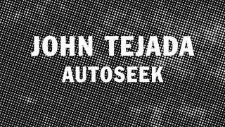 John Tejada - Autoseek