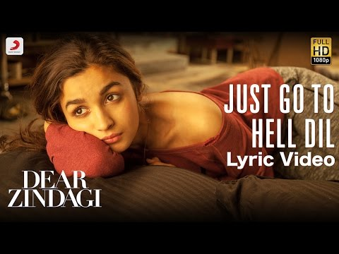 Just Go To Hell Dil - Official Lyric Video | Gauri | Alia | Shah Rukh | Amit | Kausar | Sunidhi