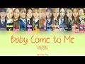 WJSN Cosmic Girls 우주소녀 Baby Come To Me Color Coded HAN ROM ENG Lyrics mp3