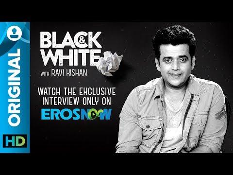Catch Ravi Kishan on Black & White - The Interview