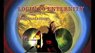 Login to Eternity (Original-Mix) - Antimaterium