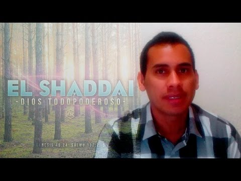 """El Shaddai """"Dios Todopoderoso"""" (Los Nombres De Dios)"""