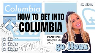 HOW TO GET INTO COLUMBIA: No BS Tips That Actually Work