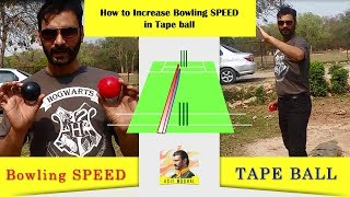 How to increase Bowling speed in tape ball cricket