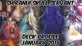 Shiranui Skull Servant Deck Profile - January 2016 - NEW ENGINE?!
