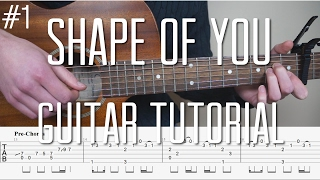 Ed Sheeran - Shape Of You - Fingerstyle Guitar Tutorial (lesson) - Part 1