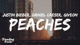 Justin Bieber - Peaches (Clean - Lyrics) ft. Daniel Caeser  Giveon