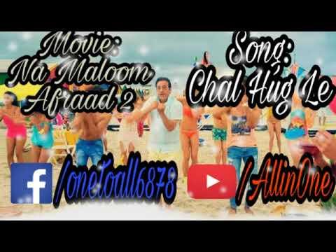 Chal Hug Lay | Na Maloom Afraad 2 |Full Hd Song