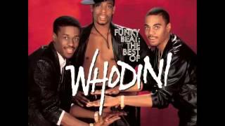 From THE BEST OF WHODINI.