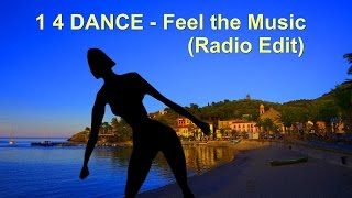 """1 4 DANCE - Feel the Music (Radio Edit) (Official Music Video) (""""One for Dance"""")"""