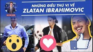 FOOTBALL EXTRA | NHỮNG ĐIỀU THÚ VỊ VỀ ZLATAN IBRAHIMOVIC