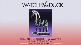 watchtheduck beautiful broken wasted ft steve aoki rain man remix free download