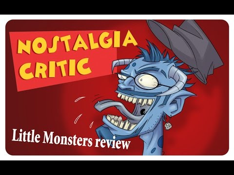 Little Monsters - Nostalgia Critic