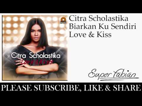 Citra Scholastika - Biarkan Ku Sendiri