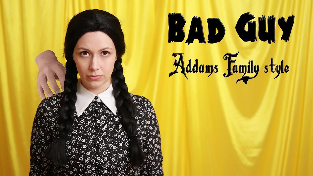 Billie Eilish | Bad Guy | Addams Family style (Whitney Avalon)