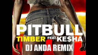 Pitbull - Timber (ft. kesha) (DJ Anda Remix)(FREE DOWNLOAD)