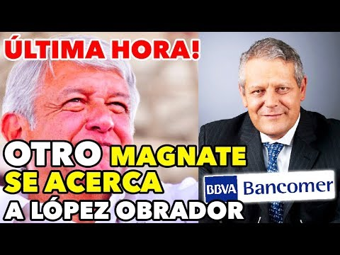 Última Hora! OTRO empresario PODEROSO podría APOYAR a López Obrador