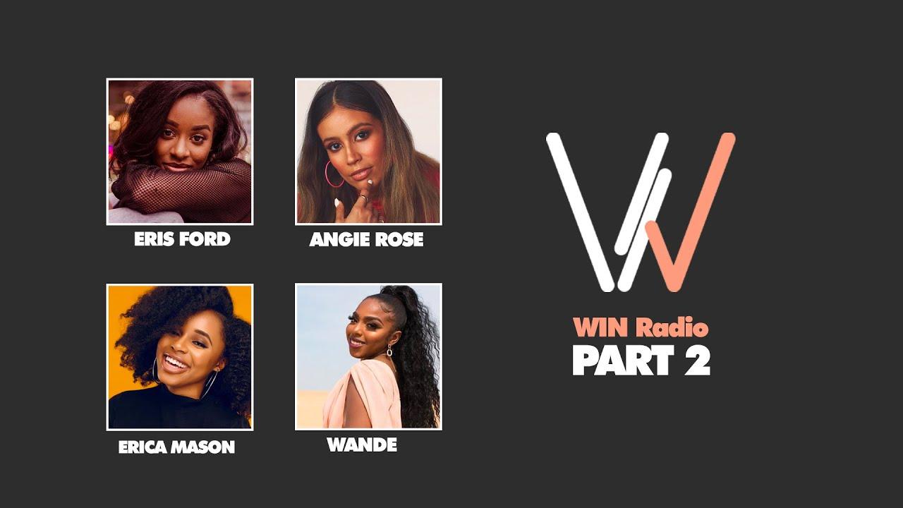 WIN Radio | Episode 5 pt.2 (Eris Ford, Angie Rose, Erica Mason)