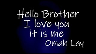 Omah Lay - Hello Brother (Official Lyric video)