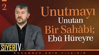 Unutmayı Unutan Bir Sahâbî; Ebû Hüreyre | Muhammed Emin Yıldırım (2. Ders)