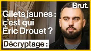 Gilets jaunes : c'est qui Éric Drouet ?