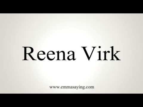 How to Pronounce Reena Virk
