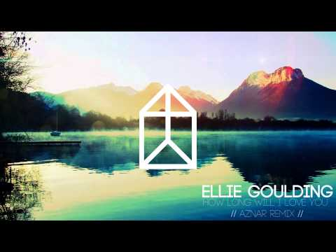 Ellie Goulding - How long will I love you (Aznar remix)