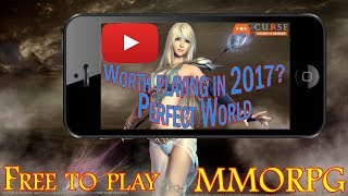 Worth playing in 2017? Perfect World International MMORPG