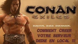 Conan Exiles - Tuto #1 - Comment créer un serveur dédié en local