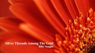 Billy Vaughn - Silver Threads Among The Gold
