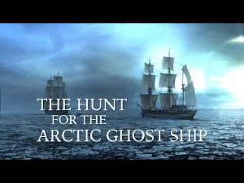 Hunt For The Arctic Ghost Ship - Channel 4 Documentary