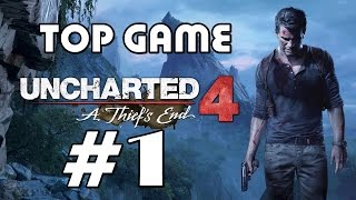 Uncharted 4 A Thief's End #1 - Top Game phiêu lưu hành động hay - Bình luận