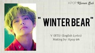 (English lyrics) V (BTS) - Winter Bear _Kpop Khmer sub
