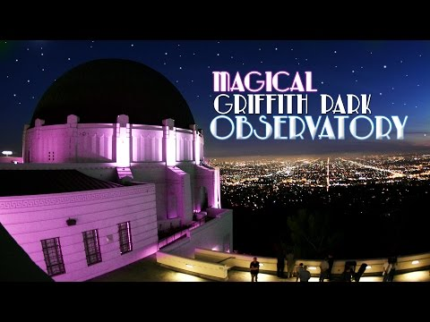 The Magical Griffith Park Observatory