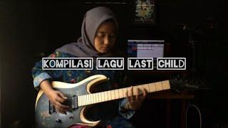 8 lagu Last Child yang sering dibawain untuk Ngeband
