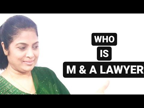 WHO IS A M&A LAWYER/LEGAL CAREER IN MERGER AND ACQUISITION (M&A)