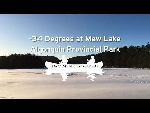 Winter Camping -34 Degrees at Mew Lake - Algonquin Provincial Park