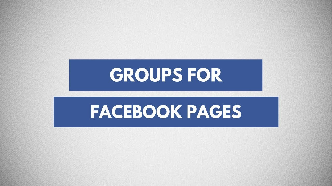 Facebook Group For Pages | Create A Group For Your Facebook Page