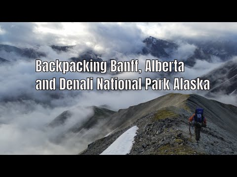 Backpacking in Denali National Park and Mountaineering in Banff Alberta