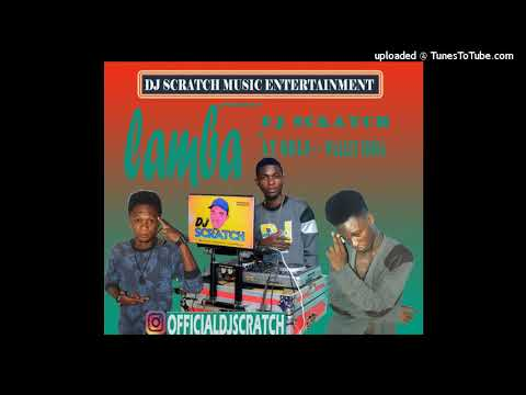 DJ SCRATCH FT AY GOLD X WALLEY CONGA - LAMBA