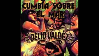 "Video LA DELIO VALDEZ - ""Cumbia sobre el mar"" download MP3, 3GP, MP4, WEBM, AVI, FLV Agustus 2018"