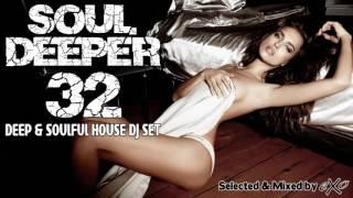 Soul Deeper Vol. 32 (Deep & Soulful House Mix)