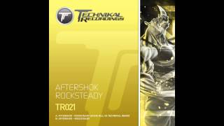 Aftershok - Rocksteady (Steve Hill vs Technikal Remix) [Technikal Recordings]