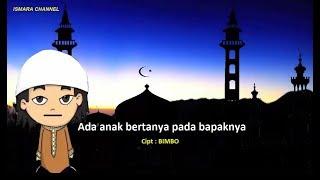 """Lagu Nuansa Ramadhan """"Ada Anak Bertanya Pada Bapaknya""""+LIRIK"""