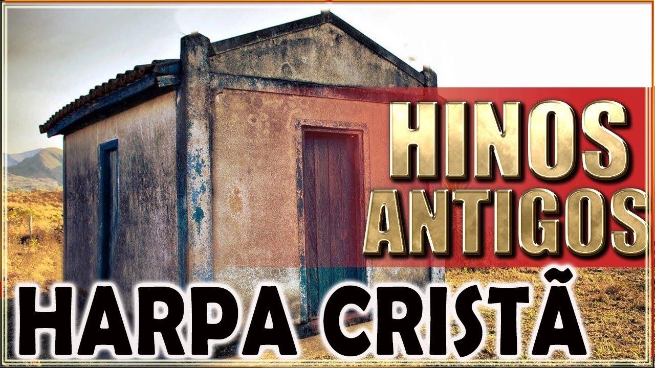 Harpa Cristã - Hinos Antigos || Top 30 OS MELHORES || Unção de músicas gospelaté 2020