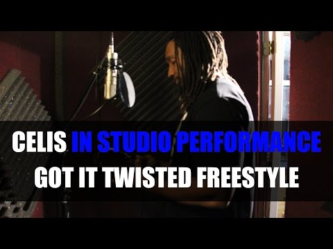 Celis  Got It Twisted freestyle