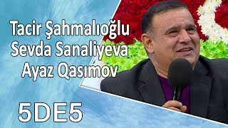 5də5 - Tacir Şahmalıoğlu, Sevda Sanaliyeva, Ayaz Qasımov 18.10.2017
