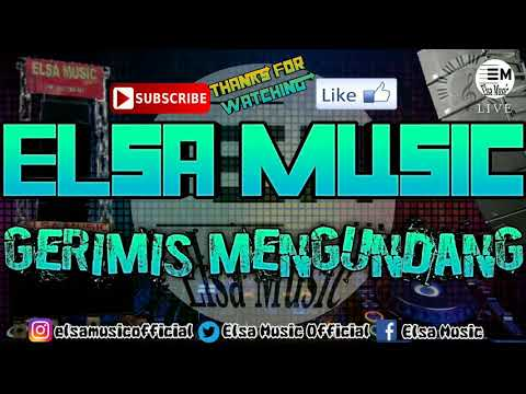 ELSA MUSIC - GERIMIS MENGUNDANG