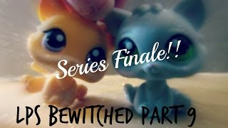 LPS: Bewitched Part 9 [SEASON FINALE] (S2 in Description!)